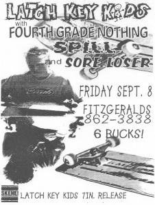 Latch Key Kids, Fourth Grade Nothing, Spill, and Sore Loser at Fitzgeralds