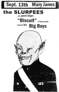 "The Slurpees with ""Biscuit"" of the Big Boys, Mary Janes, Houston, circa 20o2, flyer by David Ensminger"